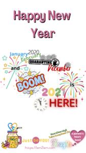 January, February, Quarantine, December – Boom 2021 is HERE!